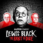 FREE SAMPLER: Lewis Black: The Rant is Due | Lewis Black