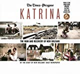 Katrina: The Ruin And Recovery of New Orleans (1596701846) by Times-Picayune
