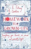 Elizabeth Foley Homework for Grown-ups: Everything You Learnt at School... and Promptly Forgot