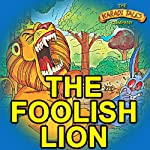 The Foolish Lion | Shobha Viswanath