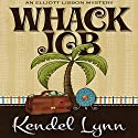 Whack Job: An Elliot Lisbon Mystery (       UNABRIDGED) by Kendel Lynn Narrated by Rachel Frawley