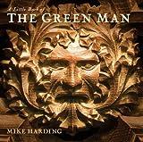 A Little Book of the Green Man (Little Books)