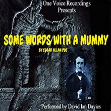 Some Words with a Mummy (       UNABRIDGED) by Edgar Allan Poe Narrated by David Ian Davies