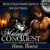 Midnight Conquest: Bonded by Blood Vampire Chronicles, Book 1 | Arial Burnz