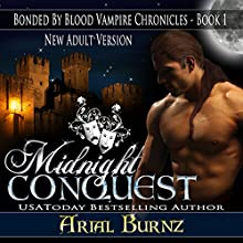 Midnight Conquest: Bonded by Blood Vampire Chronicles, Book 1 (       ABRIDGED) by Arial Burnz Narrated by David Monteath