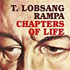 Chapters of Life Hörbuch von  T. Lobsang Rampa Gesprochen von:  Clay Lomakayu