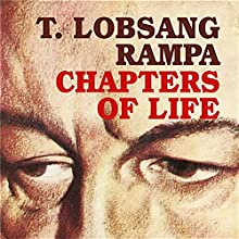 Chapters of Life | Livre audio Auteur(s) :  T. Lobsang Rampa Narrateur(s) :  Clay Lomakayu