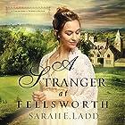 A Stranger at Fellsworth Hörbuch von Sarah E. Ladd Gesprochen von: Jude Mason