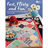 Fast, Flirty, and Fun: Easy Quilts from Fabulous Fabrics ~ Sarah Bisel
