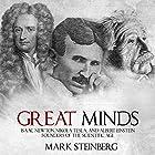 Great Minds: Isaac Newton, Nikola Tesla, and Albert Einstein, Founders of the Scientific Age Hörbuch von Mark Steinberg Gesprochen von: Jim Johnston