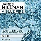 A Blue Fire Vortrag von James Hillman Gesprochen von: James Hillman