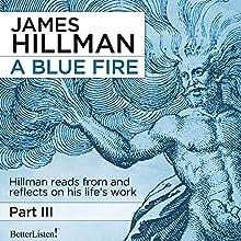 A Blue Fire Lecture Auteur(s) : James Hillman Narrateur(s) : James Hillman