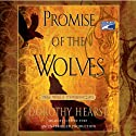Promise of the Wolves: Wolf Chronicles, Book 1 (       UNABRIDGED) by Dorothy Hearst Narrated by Justine Eyre