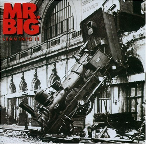 Mr. Big - Lean Into It - Zortam Music