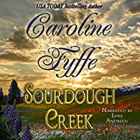 Sourdough Creek (       UNABRIDGED) by Caroline Fyffe Narrated by Luke Andreen