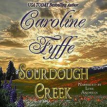 Sourdough Creek (       UNABRIDGED) by Caroline Fyffe Narrated by Luke Andreen