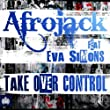 Take Over Control | Afrojack ft. Eva Simons
