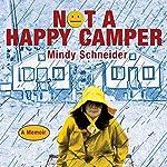 Not a Happy Camper: A Memoir | Mindy Schneider