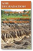 Soil Degradation: DEGRADATION OF SOIL, CONSERVATION AND REMEDIATION