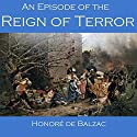 An Episode of the Reign of Terror (       UNABRIDGED) by Honoré de Balzac Narrated by Cathy Dobson