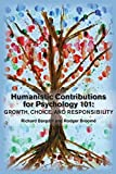 img - for Humanistic Contributions for Psychology 101: Growth, Choice, and Responsibility book / textbook / text book