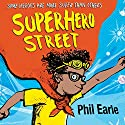 Superhero Street: A Storey Street Novel Audiobook by Phil Earle Narrated by Chris Davies