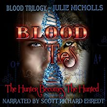 Blood Ties: Blood Trilogy, Book 1 Audiobook by J Nicholls Narrated by Scott Richard Ehredt