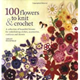 100 Flowers to Knit and Crochetpar Lesley Stanfield