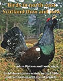img - for Birds in north-east Scotland then and now book / textbook / text book