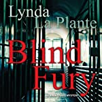 Blind Fury (       UNABRIDGED) by Lynda La Plante Narrated by Kim Hicks