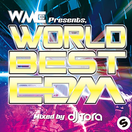 WORLD BEST EDM Mixed by DJ TORA