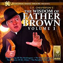The Wisdom of Father Brown, Vol. 1 Radio/TV Program by MJ Elliott, G.K. Chesterton Narrated by J.T. Turner,  Colonial Radio Theatre
