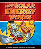 How Solar Energy Works (Discovering How Things Work)