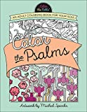 img - for Color the Psalms: An Adult Coloring Book for Your Soul (Color the Bible) book / textbook / text book