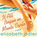 It All Began in Monte Carlo (       UNABRIDGED) by Elizabeth Adler Narrated by Susan Boyce