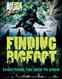 Finding Bigfoot: Everything You Need to Know