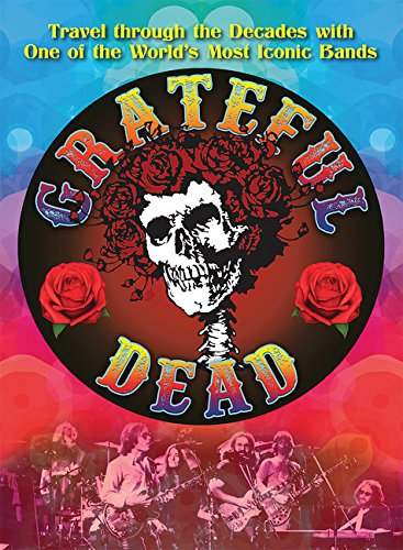The Grateful Dead: Travel Through the Decades with the Original Jam Band