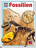 img - for Was ist was?, Bd.69, Fossilien, Zeugen der Urwelt book / textbook / text book