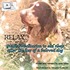 Relax: Guided Meditation to Aid Sleep, After the Loss of a Beloved Dog Rede von Jane Yates Gesprochen von: Jane Yates