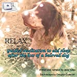 Relax: Guided Meditation to Aid Sleep, After the Loss of a Beloved Dog   Jane Yates