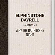 Elphinstone Dayrell: Why the Bat Flies by Night (       UNABRIDGED) by Elphinstone Dayrell Narrated by Angelina Von Fritz