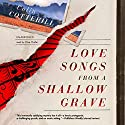 Love Songs from a Shallow Grave: The Dr. Siri Investigations, Book 7 Audiobook by Colin Cotterill Narrated by Clive Chafer