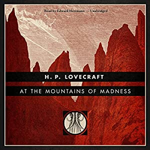 At the Mountains of Madness [Blackstone Edition] Hörbuch