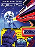 Fugitive of Time: A Classic Science Fiction Novel