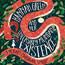 Hannah Green and Her Unfeasibly Mundane Existence Audiobook by Michael Marshall Smith Narrated by William Roberts