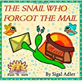 Sigal Adler The Snail Who Forgot The Mail: Teach your kid patience