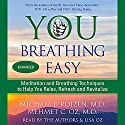 You: Breathing Easy: Meditation and Breathing Techniques to Relax, Refresh, and Revitalize Audiobook by Michael F. Roizen, Mehmet C. Oz Narrated by Lisa Oz, Michael F. Roizen, Mehmet C. Oz
