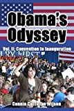 Obama's Odyssey: The 2008 Race for the White House: Volume II: Convention to Inauguration