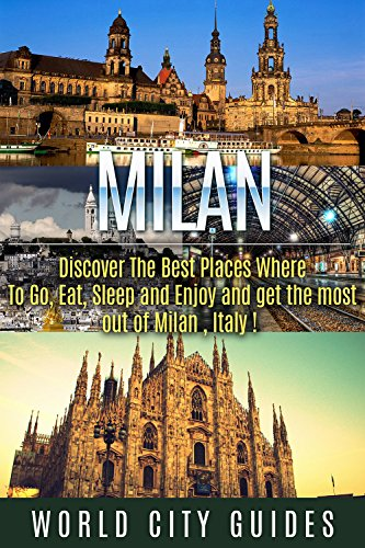 Italy : Milan, Discover The Best Places Where To Go, Eat, Sleep And Enjoy Get The Most Out Of Milan ! - Italy travel, Italy travel guide- by World City Guides