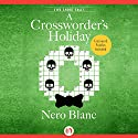 A Crossworder's Holiday (       UNABRIDGED) by Nero Blanc Narrated by Noah Michael Levine